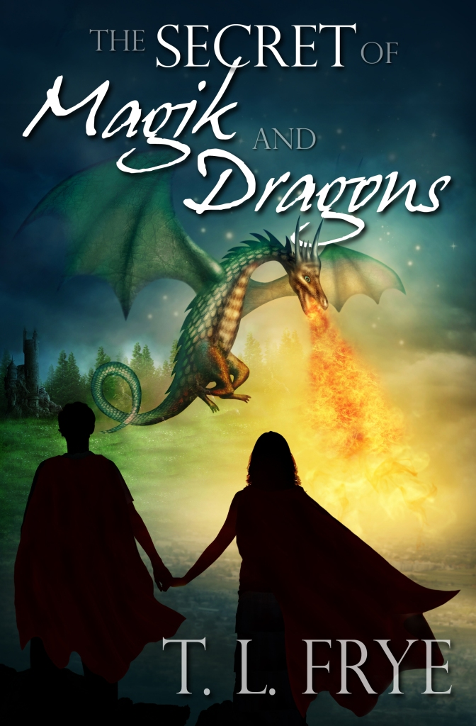 The Secret of Magic and Dragons by T.L. Frye