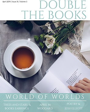 Double the Books Magazine April 2019 issue World of Worlds